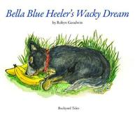 Bella Blue Heeler's Wacky Dream by Robyn Goodwin image