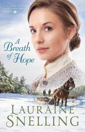 A Breath of Hope by Lauraine Snelling
