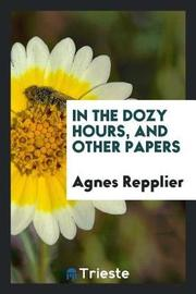 In the Dozy Hours, and Other Papers by Agnes Repplier image