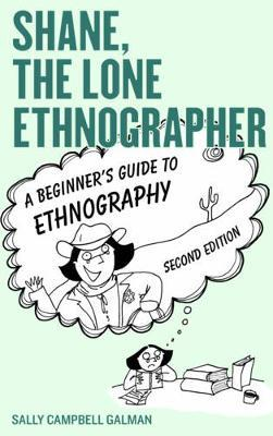 Shane, the Lone Ethnographer by Sally Campbell Galman image