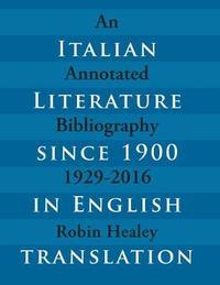 Italian Literature since 1900 in English Translation by Robin Healey