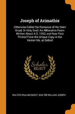 Joseph of Arimathie by Walter William Skeat