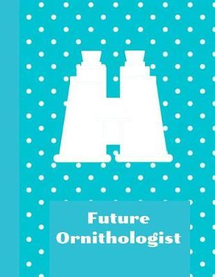 Future Ornithologist by King Bird Publishing