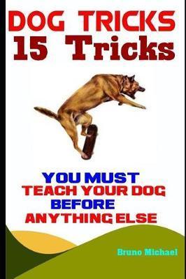 Dog Tricks by Bruno Michael