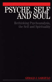 Psyche, Self and Soul by Gerald J. Gargiulo