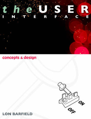 The User Interface; Concepts and Design by Lon Barfield image