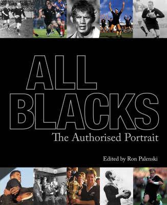 All Blacks: The Authorised Portrait by Ron Palenski image