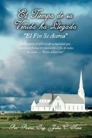 El Tiempo De Su Venida Ha Llegado by Ing. Julio C. Nina Pastor image