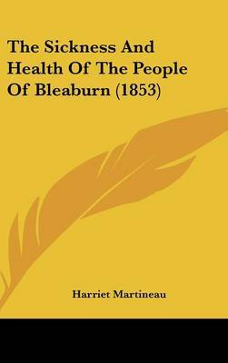 The Sickness And Health Of The People Of Bleaburn (1853) by Harriet Martineau image