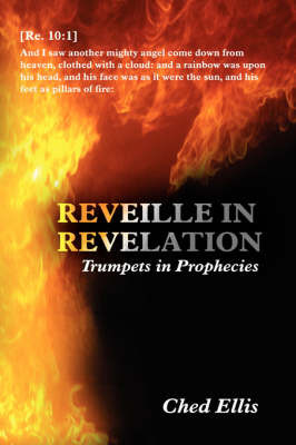 Reveille in Revelation by Ched Ellis
