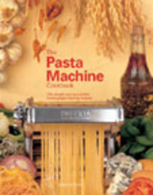 The Pasta Machine Cookbook by Gina Steer image