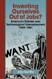 Inventing Ourselves Out of Jobs? by Amy Bix