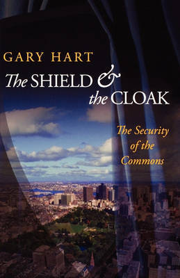The Shield and the Cloak by Gary Hart image