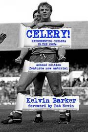 Celery! Representing Chelsea in the 1980s by Kelvin Barker image