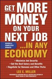 Get More Money on Your Next Job... in Any Economy by Lee E Miller