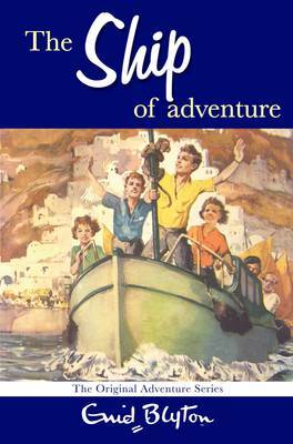 The Ship of Adventure by Enid Blyton image