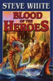 Blood of the Heroes by Steve White image