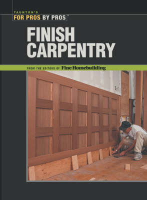"""Finish Carpentry by """"Fine Homebuilding"""""""