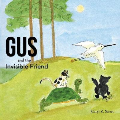 Gus and the Invisible Friend by Caryl Z Sweet