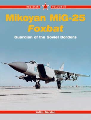 MiG-25 Foxbat by Yefim Gordon