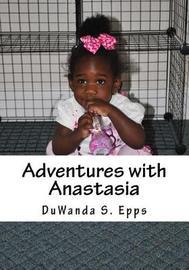 Adventures with Anastasia by Duwanda S Epps image