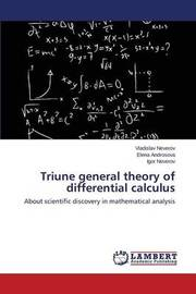 Triune General Theory of Differential Calculus by Neverov Vladislav