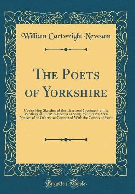 The Poets of Yorkshire by William Cartwright Newsam