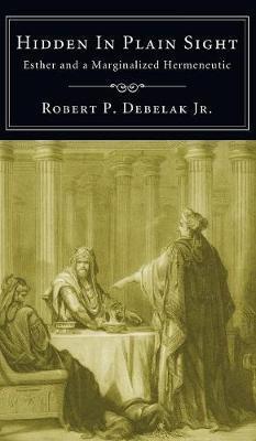 Hidden in Plain Sight by Robert P Debelak, Jr