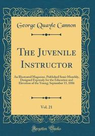 The Juvenile Instructor, Vol. 21 by George Quayle Cannon image