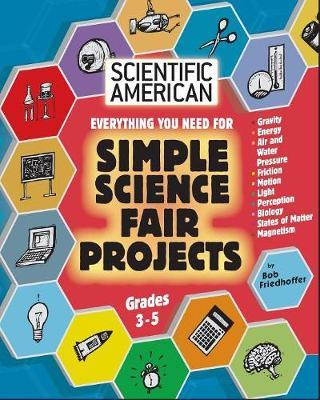 Scientific American, Simple Science Fair Projects, Grades 3-5 by Bob Friedhoffer image