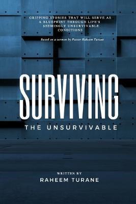 Surviving the Unsurvivable by Raheem Shareef Turane