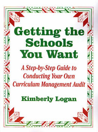 Getting the Schools You Want by Kimberly M. Logan image