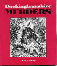 Buckinghamshire Murders by Leonard Woodley