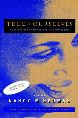 True to Ourselves by Nancy M. Neuman