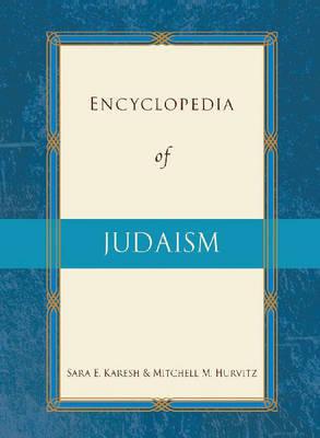 Encyclopedia of Judaism by Sara E Karesh