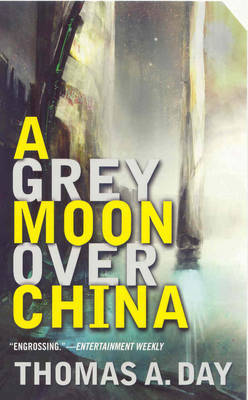 A Grey Moon Over China by Thomas A Day