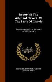 Report of the Adjutant General of the State of Illinois ... image