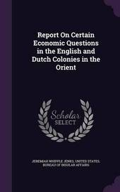 Report on Certain Economic Questions in the English and Dutch Colonies in the Orient by Jeremiah Whipple Jenks image