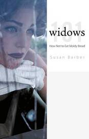 Widows 101 by Susan Barber