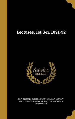 Lectures. 1st Ser. 1891-92 by Rastam B Paymaster image