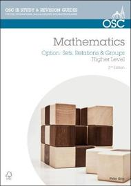 IB Mathematics: Sets, Relations & Groups by Peter Gray