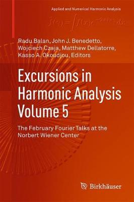 Excursions in Harmonic Analysis, Volume 5