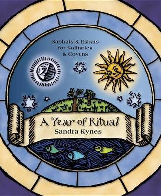 A Year of Ritual by Sandra Kynes