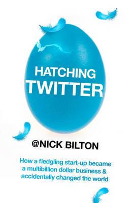 Hatching Twitter by Nick Bilton image