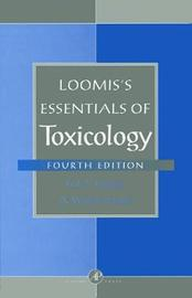 Loomis's Essentials of Toxicology by Ted Albert Loomis