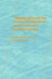 Reliable Methods for Computer Simulation: Volume 33 by Pekka Neittaanmaki