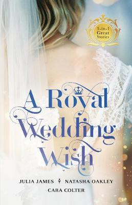 A Royal Wedding Wish/Royally Bedded, Regally Wedded/Crowned by Cara Colter image