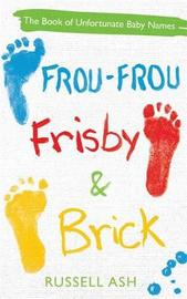 Frou-Frou, Frisby & Brick by Russell Ash image