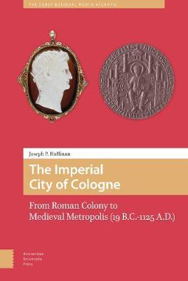 The Imperial City of Cologne by Joseph Huffman image