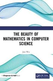 The Beauty of Mathematics in Computer Science by Jun Wu